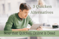 3 Quicken Alternatives Now that Quicken Online is ...
