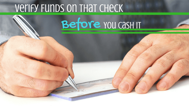 Verify Funds on a Check Before You Cash/Deposit it - Why it