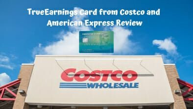 TrueEarnings Card from Costco and American Express Review
