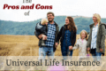 The Pros and Cons of Universal Life Insurance