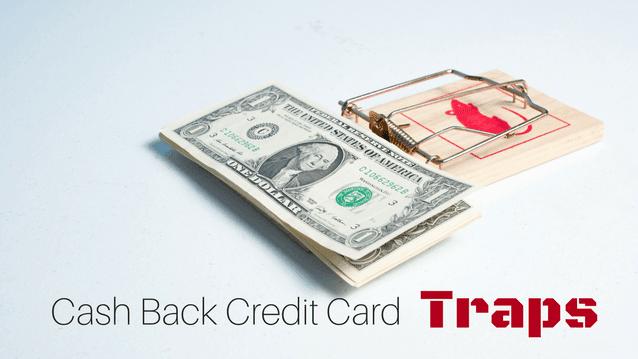 cash back credit card traps