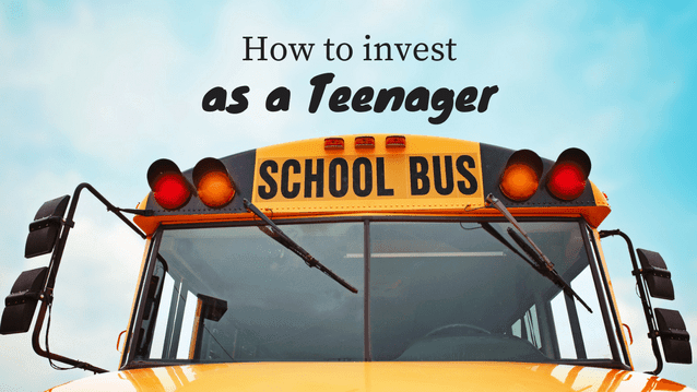 how to invest as a teenager