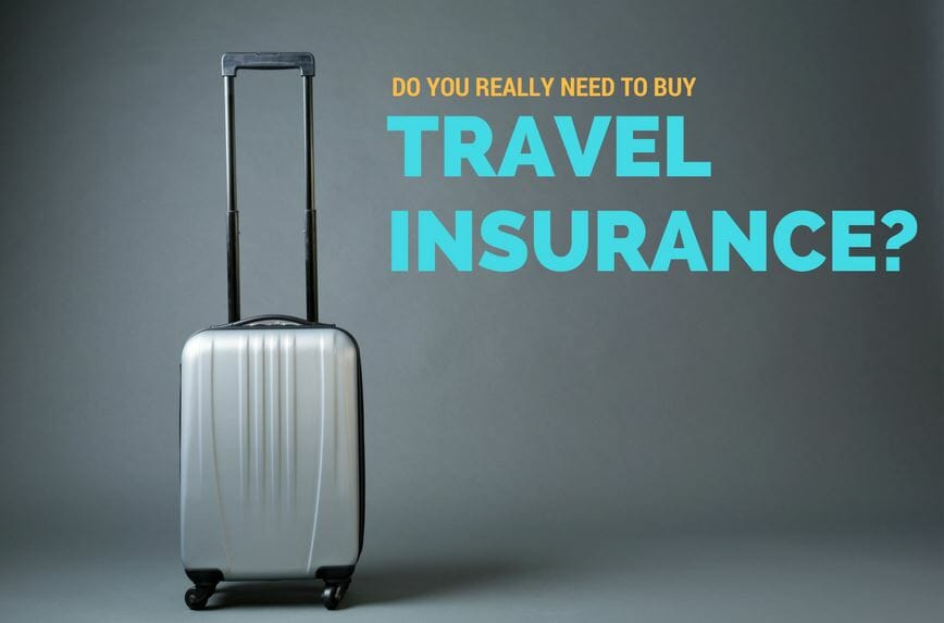 Do You Really Need To Buy Travel Insurance Consumerism