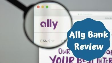 Ally Bank Review | Rates, Fees and Account Types