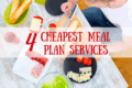 The 4 Best Meal Plan Services (and cheapest, too)