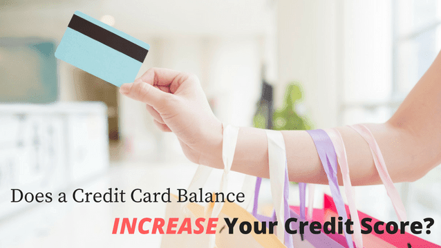 Credit Card Balance Will Increase Your Credit Score