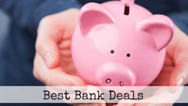 Best Bank Deals Promotions and Bonuses